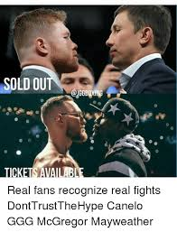 Canelo Meme - sold ou tickets available real fans recognize real fights
