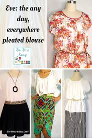 pleated blouse the any day everywhere pleated blouse so sew easy