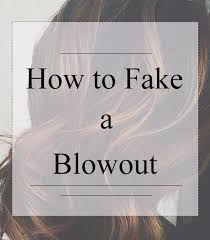 tips for faking a salon blowout at home the work edit by capitol