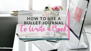 how to use your bullet journal to help you write a book idyllic