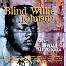 Blind Willie Johnson The Soul Of A Man By Blind Willie Johnson Compilation Acoustic