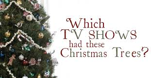 can you name these tv shows by their christmas trees