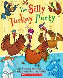 scholastic the first thanksgiving the silly turkey party by steve metzger scholastic