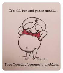 Taco Tuesday Meme - taco tuesday problems