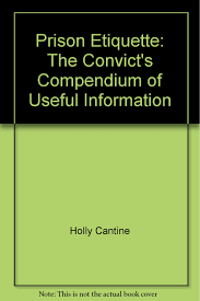 prison etiquette the convict u0027s compendium of useful information