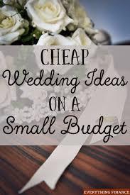 cheap wedding cheap wedding ideas on a small budget