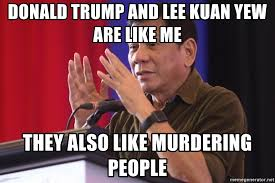 Lee Kuan Yew Meme - donald trump and lee kuan yew are like me they also like murdering