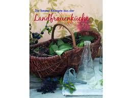 landfrauenküche rezepte die besten rezepte aus der landfrauenküche lidl deutschland