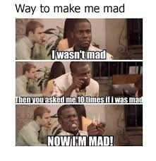 Make Me A Meme - 25 best memes about make me mad make me mad memes