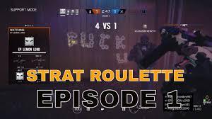 strat roulette rainbow six siege episode 1 youtube