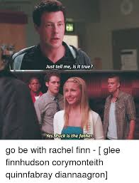 Glee Memes - anatomy just tell me is it true yes puck is the father go be with