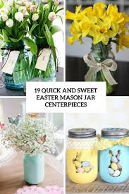 Mason Jar Arrangements 19 Quick And Sweet Easter Mason Jar Centerpieces Shelterness