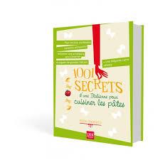cuisiner les pates editions prisma livre 1001 secrets d une italienne pour cuisiner