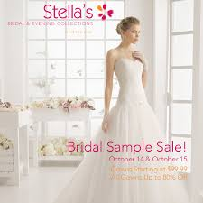 Wedding Dress Sample Sales Stella U0027s Annual Bridal Sample Sale U2014 Stella U0027s Bridal U0026 Evening