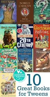 10 Great Books About For 10 Great Books For Tweens