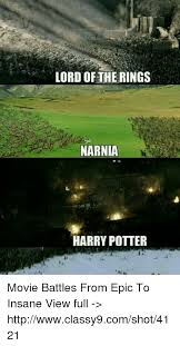 Epic Movie Meme - lord oftherings narnia harry potter movie battles from epic to