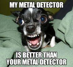 Metal Detector Meme - garrett gtax 400 metal detector until i get my new model metal