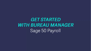 bureau manager 50 payroll uk get started with bureau manager
