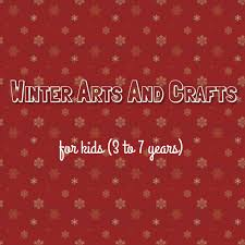 winter arts and crafts for kids 3 7 years lebtivity