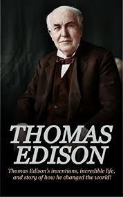 What Year Did Thomas Edison Invent The Light Bulb Thomas Edison Thomas Edison U0027s Inventions Incredible Life And