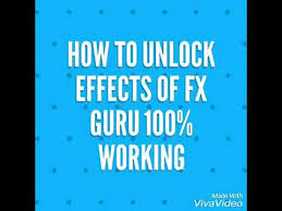 fxguru unlocked apk how to unlock all effects of fx guru 100 working