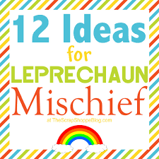 ideas for leprechaun mischief the scrap shoppe
