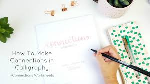 How To Make Worksheets How To Make Connections In Calligraphy New Lettering Worksheets