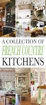 Country Kitchen Design Top 25 Best French Cottage Kitchens Ideas On Pinterest Cottages