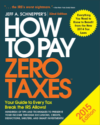 amazon com how to pay zero taxes 2015 your guide to every tax