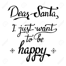 quote happy christmas dear santa i just want to be happy christmas quote calligraphy