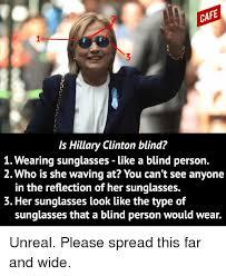 Hillary Clinton Sunglasses Meme - cafe ls hillary clinton blind 1 wearing sunglasses like a blind