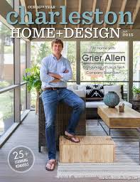 charleston home design magazine fall 2015 by charleston home charleston home design magazine fall 2015 by charleston home and design magazine issuu