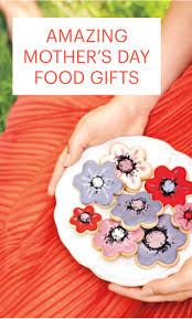 mothers day food gifts 714 best celebrate mothers day images on postres