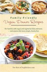 Quick Toddler Dinner Ideas Vegan Dinner Recipes Vegkitchen Com