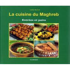 cuisine maghreb la cuisine du maghreb entrées et pains leïla oufkir tawhid