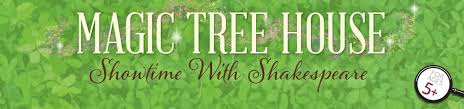 Magic Treehouse - magic tree house showtime with shakespeare emerald city theatre