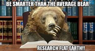 Truth Bear Meme - free images snappygoat com bestof dropping that flat earth truth