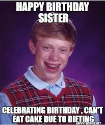 Funny Sister Birthday Meme - happy birthday wishes for sister quotes images and memes happy