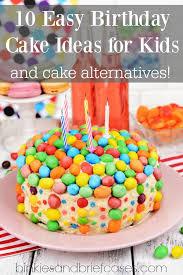 birthday cake decorations 10 easy birthday cake ideas for kids and cake alternatives