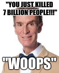 Bill Nye Memes - bill nye the savage guy meme generator imgflip