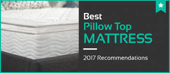 5 best pillow top mattresses jan 2018 mattress reviews u0026 ratings