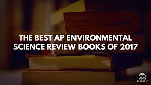 the best ap environmental science review books of 2017 albert io