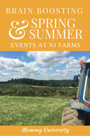 Local Pumpkin Farms In Nj by Brain Boosting Spring And Summer Events At Nj Farms Mommy University