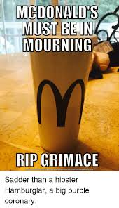 Hipster Meme Generator - mcdonald s must be in mourning rip grimace download meme generator