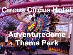 circus circus hotel las vegas adventuredone theme park hotel
