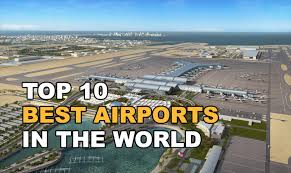 the 10 best of 2016 top 10 best airports in the 2016