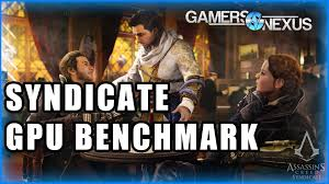 assassin u0027s creed syndicate graphics card benchmarks youtube