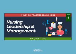 nursing leadership u0026 management nclex practice quiz 1 40