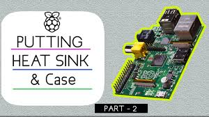 raspberry pi heat sinks raspberry pi 3 heat sink installation with case youtube