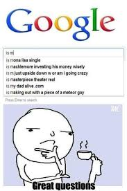 Google Images Meme - asking the important questions in google search meme